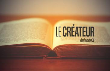 Le Créateur – Episode 3