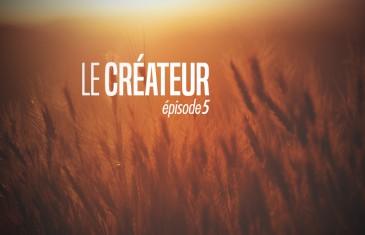 Le Créateur – Episode 5