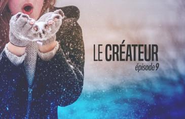 Le Créateur – Episode 9