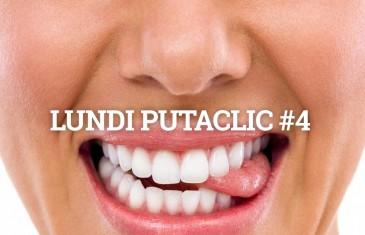 Lundi Putaclic #4
