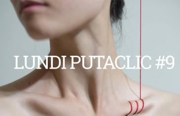 Lundi Putaclic #9