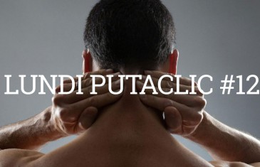 Lundi Putaclic #12