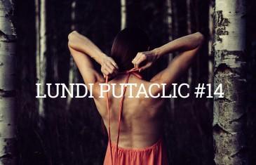 Lundi Putaclic #14