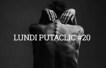 Lundi Putaclic #20