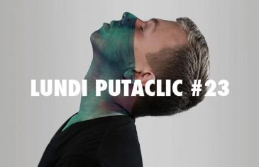 Lundi Putaclic #23